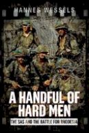 Wessels, Hannes - A Handful of Hard Men: The SAS and the Battle for Rhodesia - 9781612003450 - V9781612003450