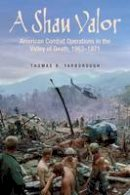 Yarborough, Thomas - A Shau Valor: American Combat Operations in the Valley of Death, 1963-1971 - 9781612003542 - V9781612003542