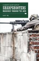 Yee, Gary - Sharpshooters: Marksmen through the Ages (Casemate Short History) - 9781612004860 - V9781612004860