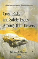 William E. Madsen - Crash Risks & Safety Issues Among Older Drivers - 9781612093482 - V9781612093482