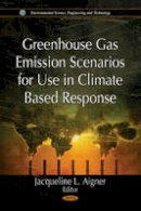 - Greenhouse Gas Emission Scenarios for Use in Climate Based Response - 9781612096100 - V9781612096100