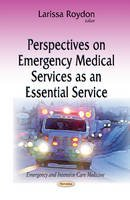 LARISSA ROYDON - Perspectives on Emergency Medical Services As an Essential Service: Today's Thinking of Tomorrow's Leaders (China in the 21st Century) - 9781612096773 - V9781612096773