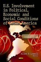 Allen P. Lowell - U.S. Involvement in Political, Economic & Social Conditions of Latin America - 9781612097817 - V9781612097817