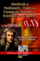Ivancevic, Vladimir G.; Ivancevic, Tijana T. - Handbook of Nonlinearity, Chaos & Complexity Methods for Scientists & Engineers - 9781612099378 - V9781612099378