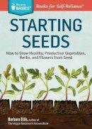 Ellis, Barbara W. - Seed Starting Basics - 9781612121055 - V9781612121055