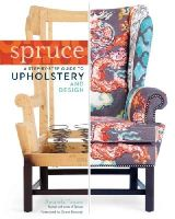 Brown, Amanda - Spruce: A Step-by-Step Guide to Upholstery and Design - 9781612121376 - V9781612121376