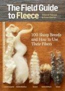 Ekarius, Carol, Robson, Deborah - The Field Guide to Fleece: 100 Sheep Breeds & How to Use Their Fibers - 9781612121789 - V9781612121789