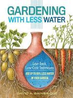 Bainbridge, David A. - Gardening with Less Water - 9781612125824 - V9781612125824