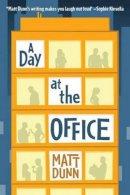 Dunn, Matt - A Day at the Office - 9781612184555 - V9781612184555