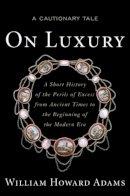 Howard Adams, William - On Luxury - 9781612344171 - V9781612344171