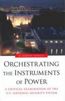Worley, Robert D - Orchestrating the Instruments of Power - 9781612347202 - V9781612347202