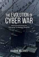 Mazanec, Brian M. - Evolution of Cyber War - 9781612347639 - V9781612347639