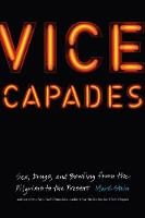 Stein, Mark - Vice Capades: Sex, Drugs, and Bowling from the Pilgrims to the Present - 9781612348940 - V9781612348940