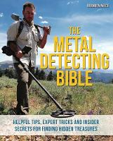 Neice, Brandon - The Metal Detecting Bible - 9781612435275 - V9781612435275