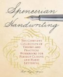 Spencer, Platts Roger - Spencerian Handwriting: The Complete Collection of Theory and Practical Workbooks for Perfect Cursive and Hand Lettering - 9781612435282 - V9781612435282