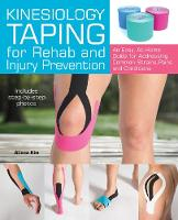 Kim, Aliana - Kinesiology Taping for Rehab and Injury Prevention: An Easy, At-Home Guide for Overcoming Common Strains, Pains and Conditions - 9781612435534 - V9781612435534