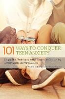 McDonagh, Dr. Thomas, Hatcher, Jon Patrick - 101 Ways to Conquer Teen Anxiety: Simple Tips, Techniques and Strategies for Overcoming Anxiety, Worry and Panic Attacks - 9781612435633 - V9781612435633