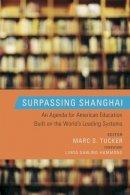 - Surpassing Shanghai: An Agenda for American Education Built on the World's Leading Systems - 9781612501031 - V9781612501031