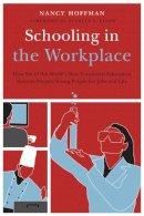 Hoffman, Nancy - Schooling in the Workplace - 9781612501116 - V9781612501116