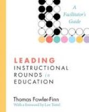 Thomas Fowler-Finn - LEADING INSTRUCTIONAL ROUNDS IN EDUCATIO - 9781612505268 - V9781612505268