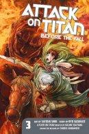 Hajime Isayama, Ryo Suzukaze, Satoshi Shiki - Attack on Titan: Before the Fall 3 - 9781612629148 - V9781612629148