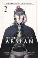 Tanaka, Yoshiki, Arakawa, Hiromu - The Heroic Legend of Arslan 2 - 9781612629735 - V9781612629735