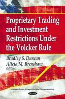 - Proprietary Trading & Investment Restrictions Under the Volcker Role - 9781613240663 - V9781613240663