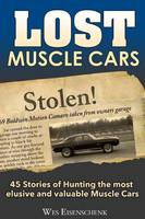 Eisenschenk, Wes - Lost Muscle Cars - 9781613252253 - V9781613252253