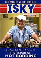 Stone, Matt - Isky: Ed Iskenderian and the History of Hot Rodding - 9781613252901 - V9781613252901