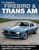 Rotella, Rocky - The Definitive Firebird & Trans Am Guide: 1970 1/2 - 1981 - 9781613253212 - V9781613253212