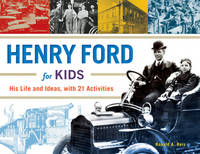 Reis, Ronald A. - Henry Ford for Kids: His Life and Ideas, with 21 Activities (For Kids series) - 9781613730904 - V9781613730904