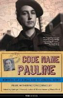 Witherington Cornioley, Pearl - Code Name Pauline: Memoirs of a World War II Special Agent (Women of Action) - 9781613731581 - V9781613731581