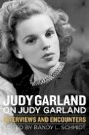- Judy Garland on Judy Garland: Interviews and Encounters (Musicians in Their Own Words) - 9781613735466 - V9781613735466