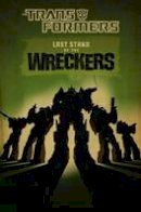 Roche, Nick, Roberts, James - Transformers: Last Stand of the Wreckers HC - 9781613771266 - V9781613771266