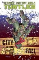 Santolouco, Mateus - Teenage Mutant Ninja Turtles Volume 6: City Fall Part 1 (Teenage Mutant Ninja Turtles Graphic Novels) - 9781613777831 - V9781613777831