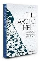 Diane Tuft - The Arctic Melt: Images of a Disappearing Landscape (Trade) - 9781614285861 - V9781614285861