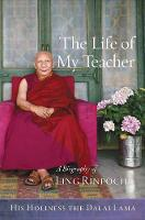 Dalai Lama, His Holiness the - The Life of My Teacher: A Biography of Ling Kyabjé Rinpoché - 9781614293323 - V9781614293323