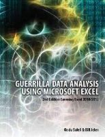 du Soleil, Oz, Jelen, Bill - Guerrilla Data Analysis Using Microsoft Excel: 2nd Edition Covering Excel 2010/2013 - 9781615470334 - V9781615470334