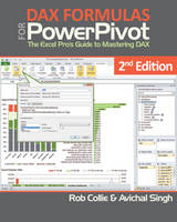 Collie, Rob, Singh, Avichal - Power Pivot and Power BI: The Excel User's Guide to DAX, Power Query, Power BI & Power Pivot in Excel 2010-2016 - 9781615470396 - V9781615470396