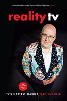 DeVolld, Troy - Reality TV: An Insider's Guide to TV's Hottest Market -2nd edition - 9781615932436 - V9781615932436