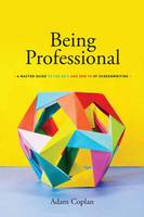 Adam Coplan - Being Professional: A Master Guide to the Do's and Don'ts of Screenwriting - 9781615932498 - KCG0003956