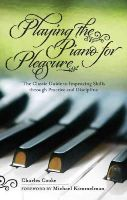 Cooke, Charles - PLAYING PIANO FOR PLEASURE - 9781616082307 - V9781616082307