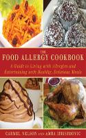 Nelson, Carmel, Ibrisimovic, Amra - The Food Allergy Cookbook: A Guide to Living with Allergies and Entertaining with Healthy, Delicious Meals - 9781616082970 - KLJ0000282