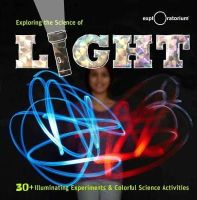 The Exploratorium - Exploring the Science of Light: 40+ Eye-Opening Investigations - 9781616287993 - V9781616287993