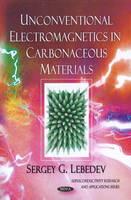 Lebedev, Sergey G. - Unconventional Electromagnetics in Carbonaceous Materials - 9781616681746 - V9781616681746