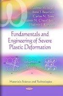 Segal, Vladimir M., Beyerlein, Irene J., Tome, Carlos N., Chuvildeev, Vladimir N., Kopylov, Vladimir I. - Fundamentals and Engineering of Severe Plastic Deformation - 9781616681906 - V9781616681906
