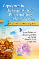 Dorati, Rossella - Copolymers in the Preparation of Parenteral Drug Delivery Systems - 9781616686789 - V9781616686789