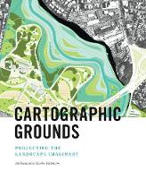 - Cartographic Grounds: Projecting the Landscape Imaginary - 9781616893293 - KRA0003634