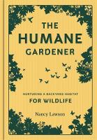 Lawson, Nancy - The Humane Gardener: Nurturing a Backyard Habitat for Wildlife - 9781616895549 - V9781616895549