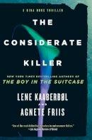 Kaaberbol, Lene, Friis, Agnete - The Considerate Killer (A Nina Borg Novel) - 9781616958015 - V9781616958015